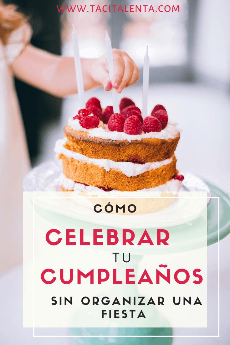 Celebrar cumpleaños sin organizar una fiesta