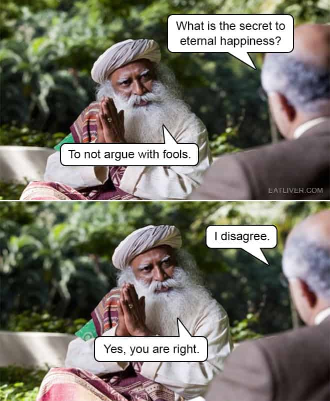 Do not argue with fools