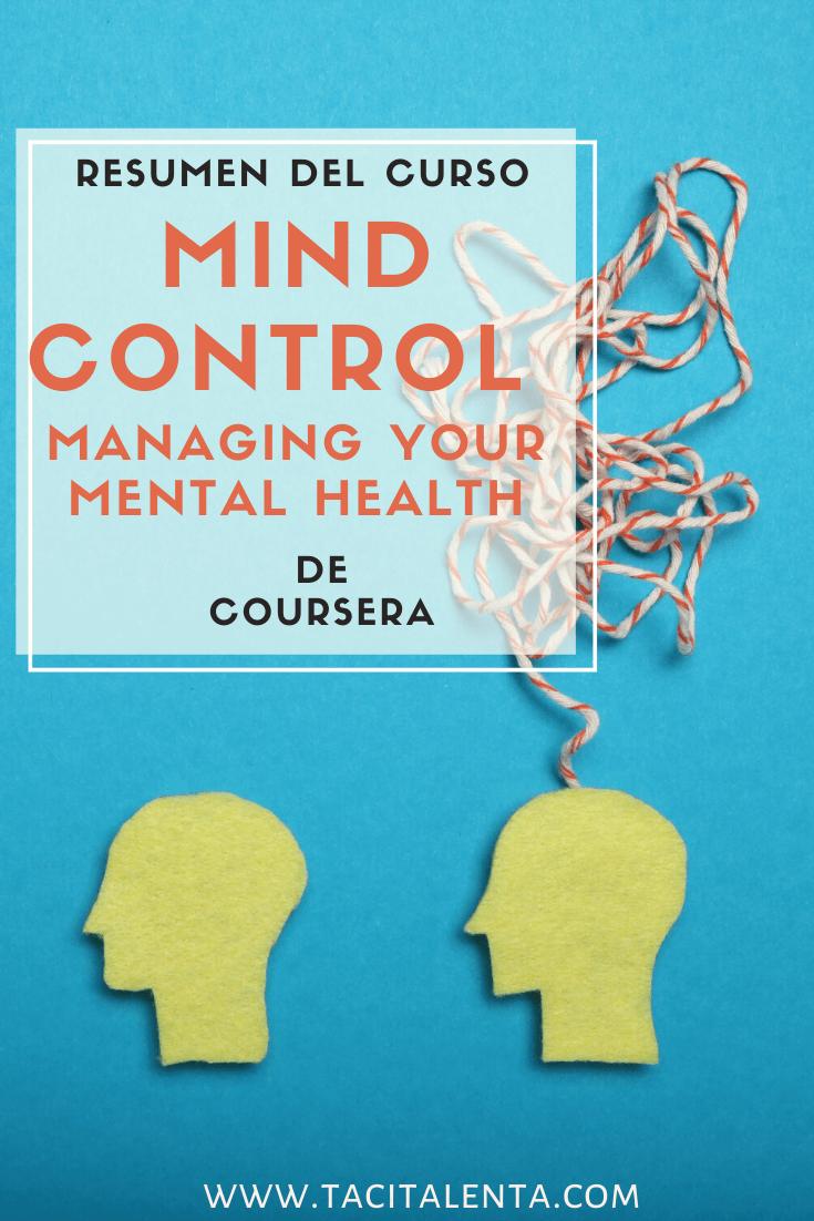 """Resumen del curso """"Mind control: managing your anxiety"""" de Coursera"""