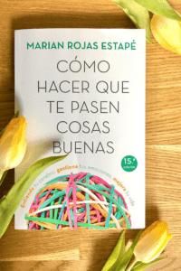 Cómo hacer que te pasen cosas buenas de Marián Rojas, libro de autoayuda fácil de leer